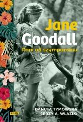 Jane Goodall. Pani od szympansów - Danuta Tymowska, Jerzy Wlazło | mała okładka