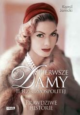 Pierwsze damy II Rzeczpospolitej - Kamil Janicki  | mała okładka