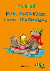 Miś, Tygrysek i nowi przyjaciele -  Janosch | mała okładka
