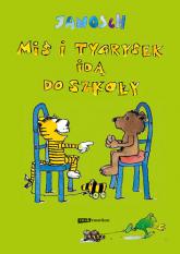 Miś i Tygrysek idą do szkoły -  Janosch | mała okładka
