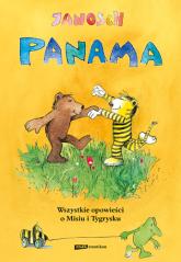 Panama. Wszystkie opowieści o Misiu i Tygrysku -  Janosch  | mała okładka