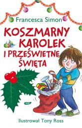 Koszmarny Karolek i prześwietne święta - Francesca Simon  | mała okładka
