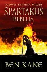 Spartakus. Rebelia - Ben Kane | mała okładka