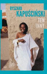 Ten Inny - Ryszard Kapuściński  | mała okładka