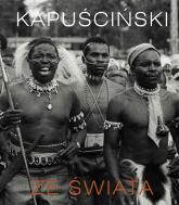 Ze świata - Ryszard Kapuściński  | mała okładka