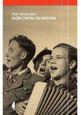Każdy został człowiekiem - Piotr Nesterowicz | mała okładka
