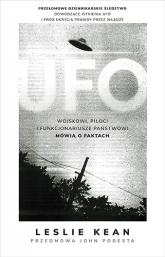 UFO. Wojskowi, piloci i funkcjonariusze państwowi mówią o faktach - Kean Leslie | mała okładka