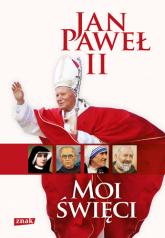 Moi święci - papież   Jan Paweł II  | mała okładka