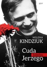 Cuda księdza Jerzego - Milena Kindziuk | mała okładka