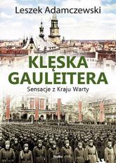 Klęska gauleitera. Sensacje z Kraju Warty - Leszek Adamczewski | mała okładka