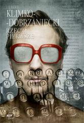 Rzeczy pierwsze - Hubert Klimko-Dobrzaniecki  | mała okładka