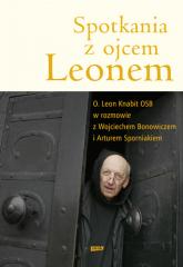 Spotkania z ojcem Leonem - Leon Knabit, Artur Sporniak | mała okładka