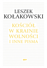 Kościół w krainie wolności. O Janie Pawle II, Kościele i chrześcijaństwie  - Leszek Kołakowski  | mała okładka