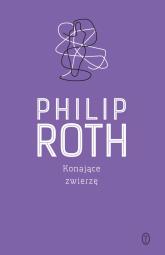 Konające zwierzę - Philip Roth | mała okładka