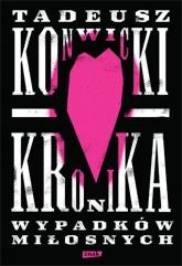 Kronika wypadków miłosnych  - Tadeusz Konwicki | mała okładka