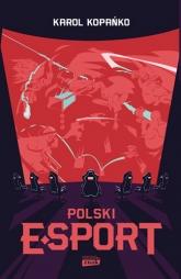Polski e-sport - Kopańko Karol | mała okładka