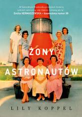 Żony astronautów - Lily Koppel | mała okładka