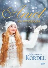 Anioł do wynajęcia - Magdalena Kordel | mała okładka
