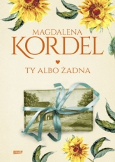 Ty albo żadna  - Magdalena Kordel | mała okładka