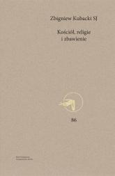 Kościół, religie i zbawienie - Zbigniew Kubacki SJ | mała okładka