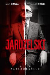 Jaruzelski: Życie paradoksalne - Paweł Kowal, Mariusz Cieślik | mała okładka