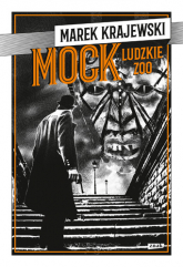 MOCK. Ludzkie zoo - Marek Krajewski | mała okładka