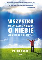 Wszystko co chciałbyś wiedzieć o niebie  - Peter Kreeft  | mała okładka