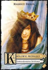 Królowie przeklęci. Zamordowana królowa - Maurice Druon  | mała okładka