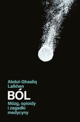 Ból. Mózg, opioidy i zagadki medycyny  - Lalkhen Abdul-Ghaaliq | mała okładka