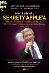 Sekrety Apple'a. Jak naprawdę działa najbardziej podziwiana i najbardziej tajemnicza firma Ameryki - Adam Lashinsky   | mała okładka