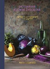 Dietojarska kuchnia żydowska (wyd. 2021) - Fania Lewando | mała okładka
