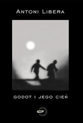 Godot i jego cień - Antoni Libera  | mała okładka