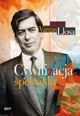 Cywilizacja spektaklu - Mario Vargas Llosa  | mała okładka