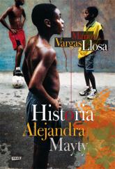 Historia Alejandra Mayty - Mario Vargas Llosa  | mała okładka