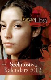 Szelmostwa. Kalendarz 2012  - Mario Vargas Llosa  | mała okładka