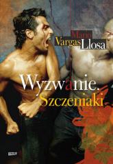 Wyzwanie/ Szczeniaki - Mario Vargas Llosa  | mała okładka