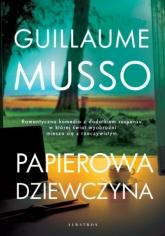 Papierowa dziewczyna - Guillaume Musso | mała okładka
