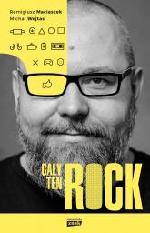 Cały ten Rock - Remigiusz Maciaszek, Michał Wojtas | mała okładka