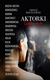 Aktorki. Odkrycia - Łukasz Maciejewski | mała okładka