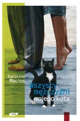 Wszyscy mężczyźni mojego kota - Karolina Macios  | mała okładka