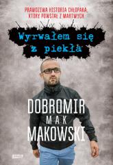 Wyrwałem się z piekła - Dobromir Makowski | mała okładka
