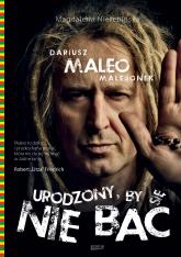 Urodzony, by się nie bać - Dariusz Malejonek, Magdalena Nierebińska | mała okładka