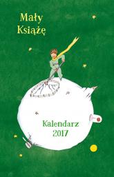 Mały Książę. Kalendarz 2017 - Antoine de Saint-Exupéry  | mała okładka