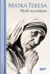 Myśli wyszukane -   Matka Teresa z Kalkuty  | mała okładka