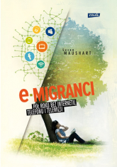 E-migranci. Pół roku bez internetu, telefonu i telewizji - Susan Maushart | mała okładka
