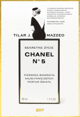Sekretne życie Chanel No. 5. Pierwsza biografia najsłynniejszych perfum świata - Tilar J. Mazzeo | mała okładka