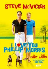 I love you Phillip Morris. Prawdziwa historia przekrętów, miłości i ucieczek z więzienia - Steve McVicker  | mała okładka