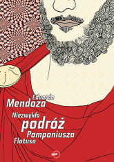 Niezwykła podróż Pomponiusza Flatusa - Eduardo Mendoza  | mała okładka