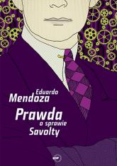 Prawda o sprawie Savolty - Eduardo Mendoza  | mała okładka