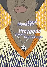 Przygoda fryzjera damskiego  - Eduardo Mendoza  | mała okładka